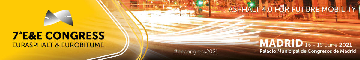 7th E&E Congress EURASPHALT & EUROBITUME. 16-18 June 2021. Madrid Spain